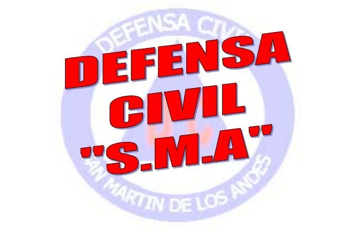 """DEFENSA<br />CIVIL<br />""""S.M.A""""<br />"""