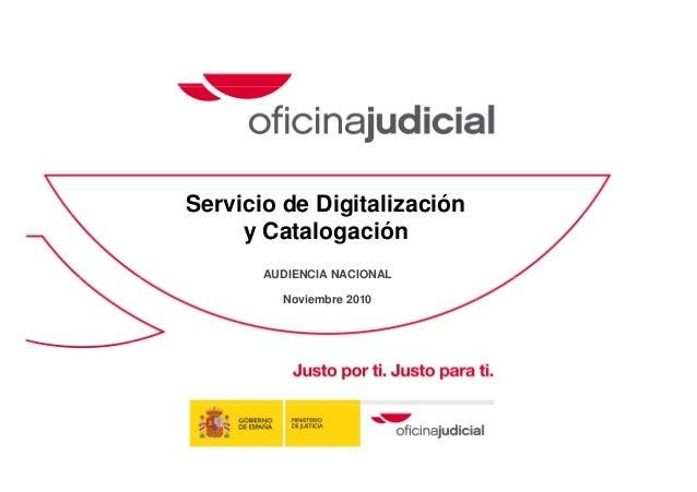 Servicio de Digitalización y Catalogación AUDIENCIA NACIONAL Noviembre 2010