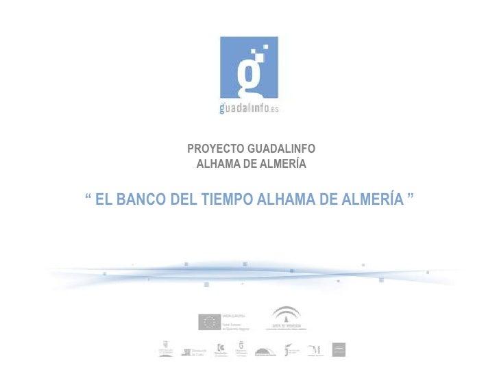 """PROYECTO """"BANCO DEL TIEMPO ALHAMA DE ALMERIA"""""""