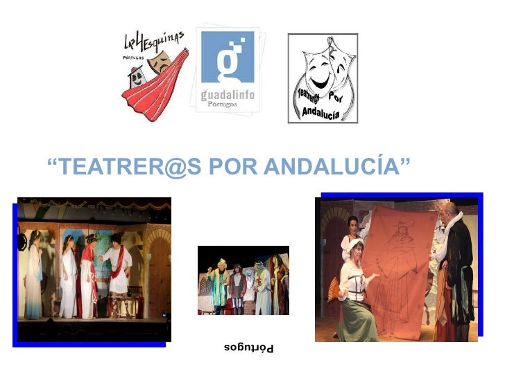 """Pórtugos """" TEATRER@S POR ANDALUCÍA"""""""