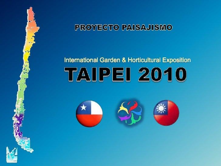 PROYECTO PAISAJISMO<br />International Garden & Horticultural Exposition<br />TAIPEI 2010<br />