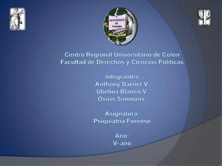 Centro Regional Universitario de Colón <br />Facultad de Derechos y Ciencias Políticas<br />Integrantes <br />Anthony Barr...