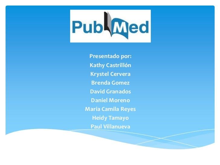 Presentado por: Kathy Castrillón Krystel Cervera  Brenda Gomez David Granados Daniel MorenoMaria Camila Reyes  Heidy Tamay...