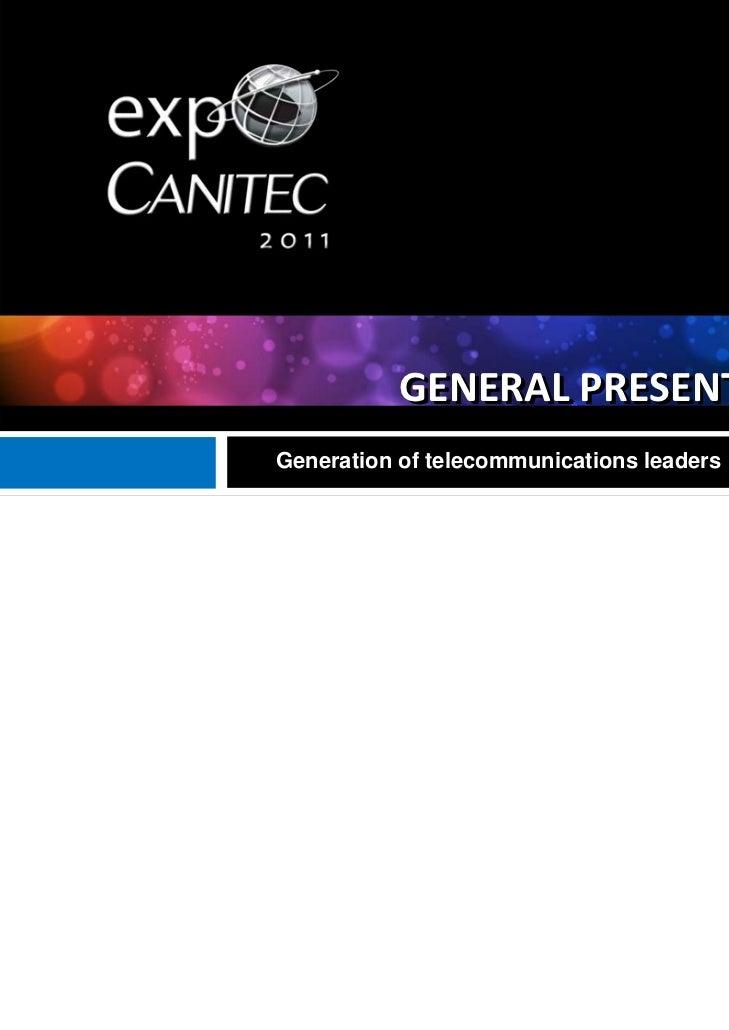 Expo Canitec 2011, General Presentation