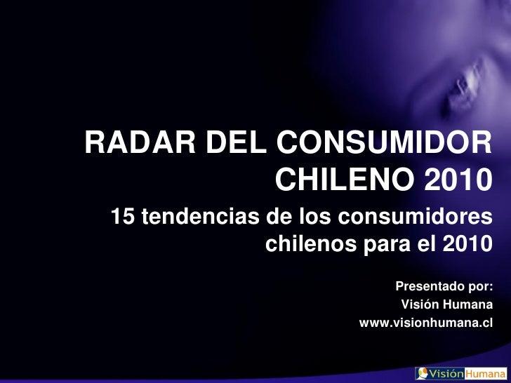 RADAR DEL CONSUMIDOR           CHILENO 2010  15 tendencias de los consumidores                chilenos para el 2010       ...