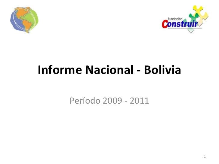 Informe Nacional - Bolivia     Período 2009 - 2011                             1
