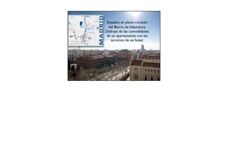 Situados en pleno corazón  del Barrio de Salamanca.Disfrute de las comodidadesde un apartamento con las    servicios de un...