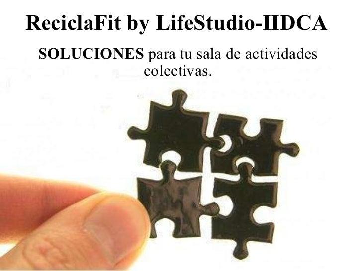 ReciclaFit by LifeStudio-IIDCA SOLUCIONES  para tu sala de actividades colectivas.