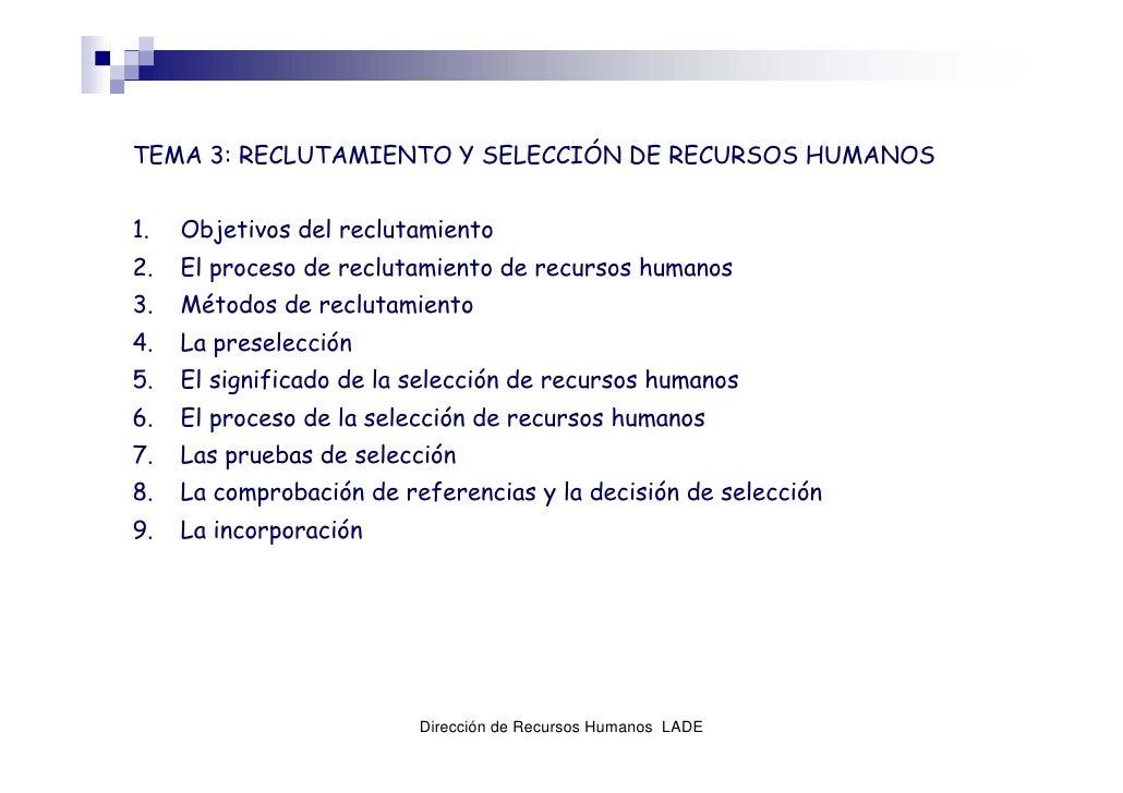 TEMA 3: RECLUTAMIENTO Y SELECCIÓN DE RECURSOS HUMANOS   1.   Objetivos del reclutamiento 2.   El proceso de reclutamiento ...