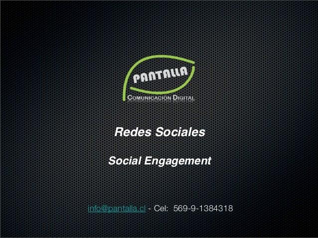 Redes Sociales     Social Engagementinfo@pantalla.cl - Cel: 569-9-1384318