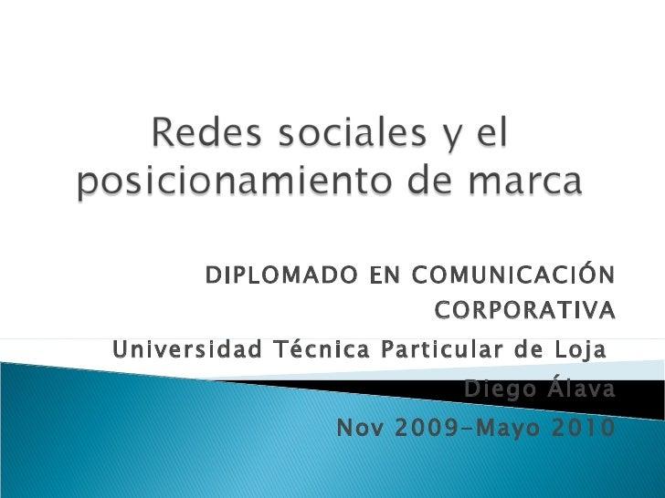 DIPLOMADO EN COMUNICACIÓN CORPORATIVA Universidad Técnica Particular de Loja  Diego Álava Nov 2009-Mayo 2010