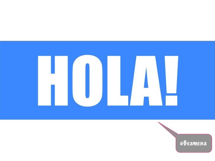 HOLA!        @Beamena