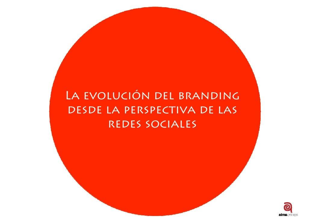 La evolución del branding desde la perspectiva de las       redes sociales