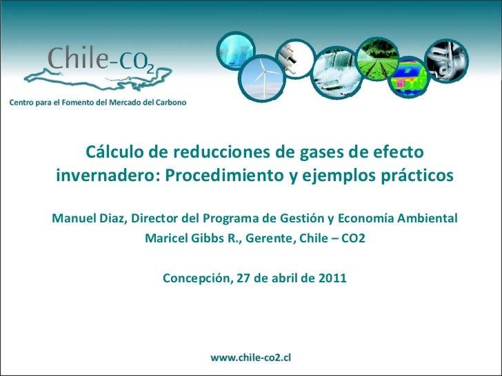 Cálculo de reducciones de gases de efectoinvernadero: Procedimiento y ejemplos prácticosManuel Diaz, Director del Programa...