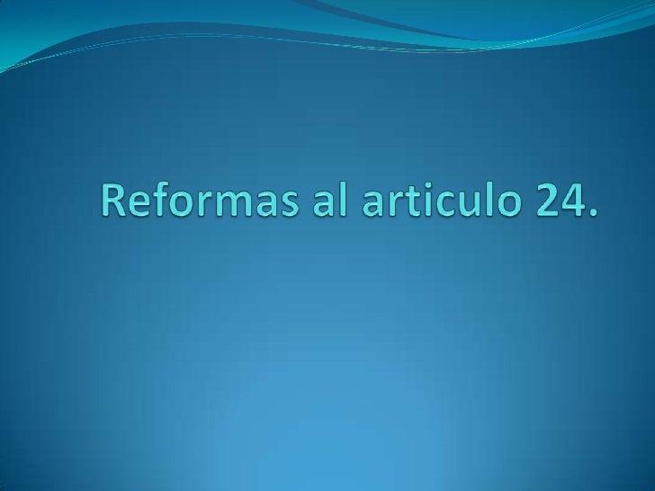 Con una simple reforma se inicia. Una iniciativa de reforma constitucional al artículo 24 para incluir la  libertad de co...