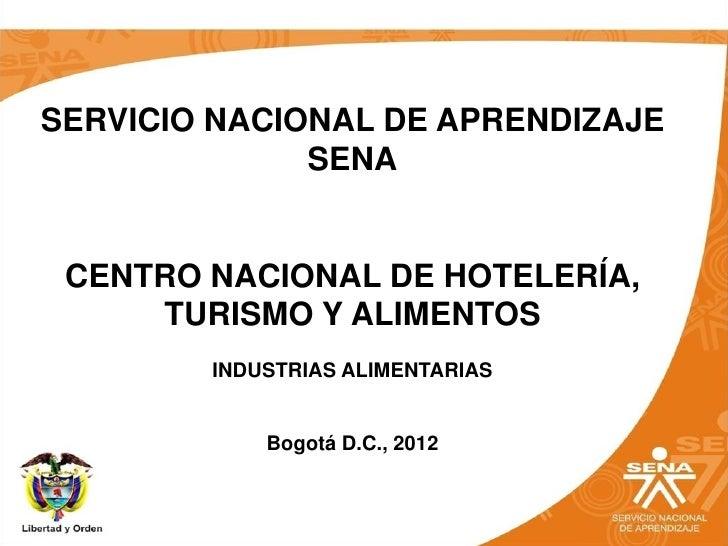 SERVICIO NACIONAL DE APRENDIZAJE              SENA CENTRO NACIONAL DE HOTELERÍA,     TURISMO Y ALIMENTOS        INDUSTRIAS...