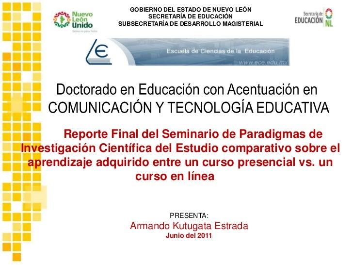 Doctorado en Educación con Acentuación en <br />COMUNICACIÓN Y TECNOLOGÍA EDUCATIVA<br />´´Reporte Final del Seminario de ...