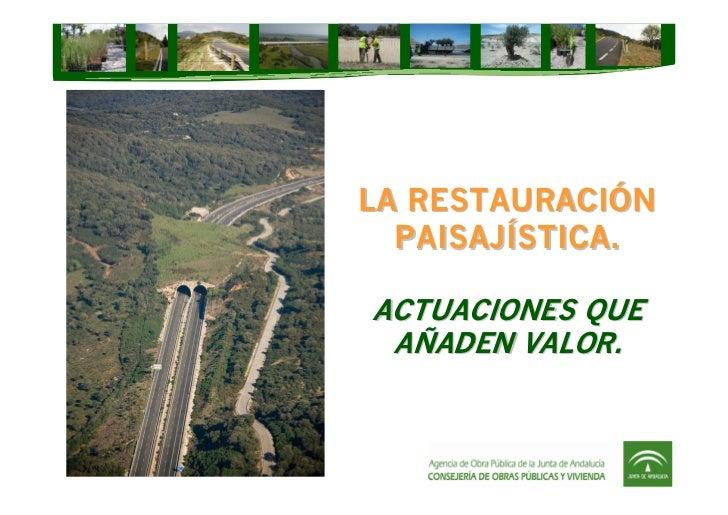 Restauración Paisajística. Actuaciones que añaden valor.