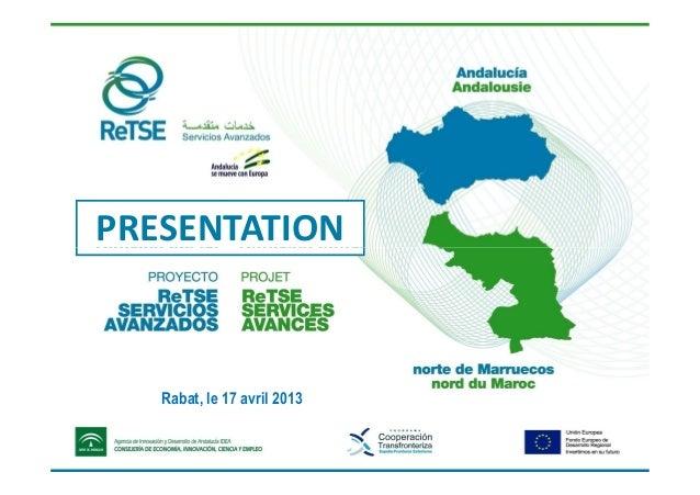 PROJET RETSE Services Avances en jornada Rabat del 17 abril 2013