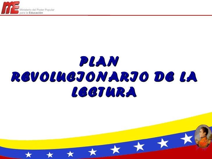 PLANREVOLUCIONARIO DE LA       LECTURA