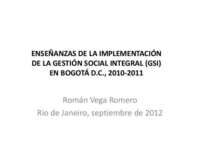 Enseñanzas de la implementación de la Gestión Social Integral (GSI) en Bogotá., 2010-2011