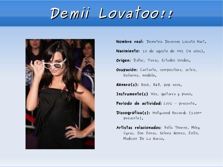 Demii Lovatoo!! <ul><li>Nombre real:  Demetria Devonne Lovato Hart.