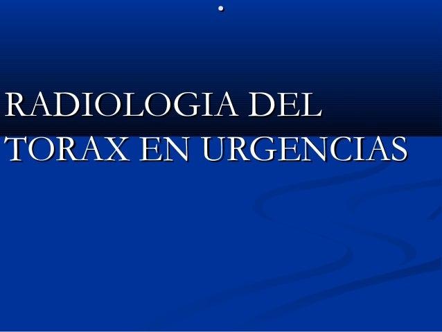 ..  RRAADDIIOOLLOOGGIIAA DDEELL  TTOORRAAXX EENN UURRGGEENNCCIIAASS