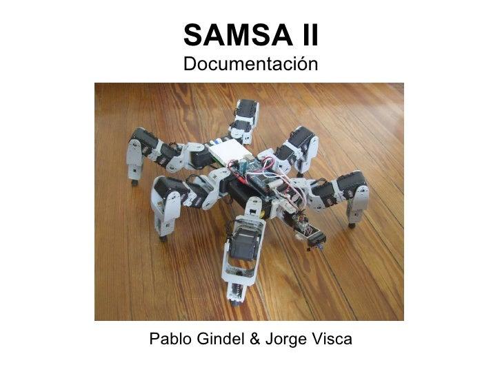 SAMSA II Documentación <ul><li>Pablo Gindel & Jorge Visca </li></ul>