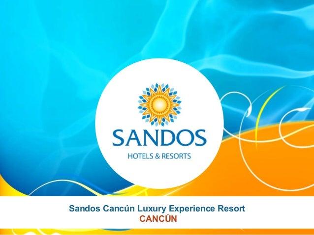 Sandos Cancún Luxury Experience Resort              CANCÚN