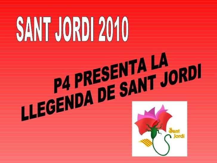 SANT JORDI 2010 P4 PRESENTA LA LLEGENDA DE SANT JORDI