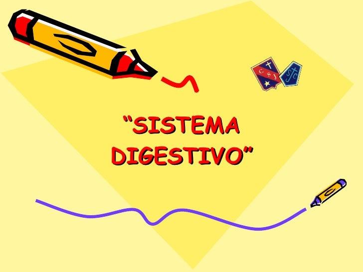 """ SISTEMA DIGESTIVO"""