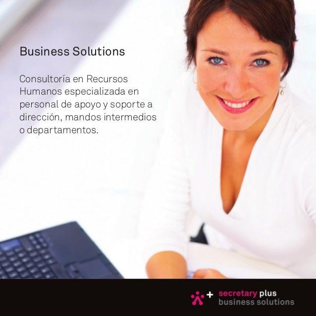 Business SolutionsConsultoría en RecursosHumanos especializada enpersonal de apoyo y soporte adirección, mandos intermedio...