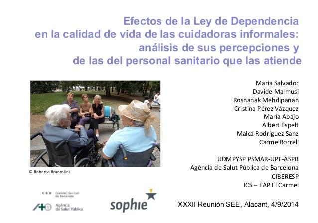 Efectos de la Ley de Dependencia  en la calidad de vida de las cuidadoras informales:  análisis de sus percepciones y  de ...