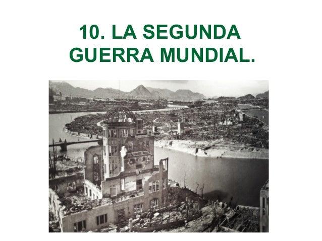 10. LA SEGUNDA GUERRA MUNDIAL.