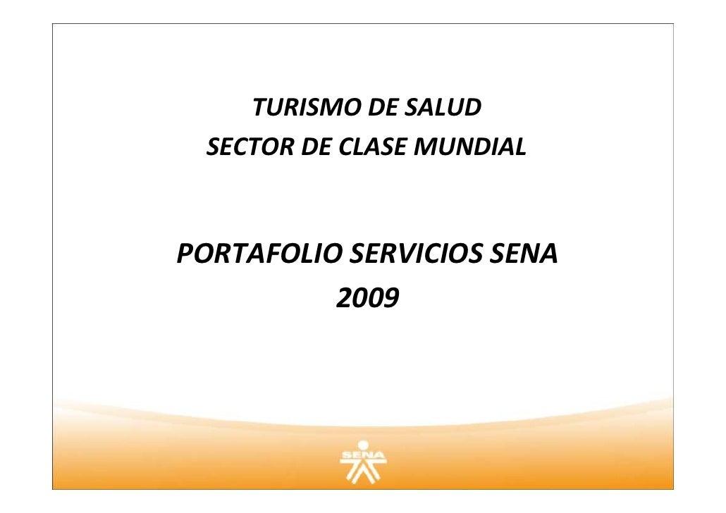 TURISMO DE SALUD  SECTOR DE CLASE MUNDIAL   PORTAFOLIO SERVICIOS SENA           2009