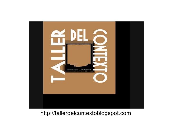 http://tallerdelcontextoblogspot.com