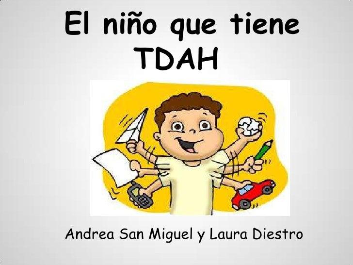 El niño que tiene     TDAHAndrea San Miguel y Laura Diestro