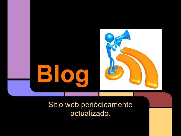 BlogSitio web periódicamente       actualizado.