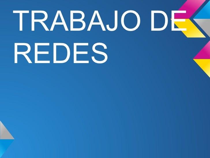 TRABAJO DEREDES