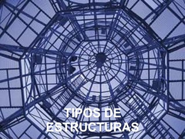 TIPOS DEESTRUCTURAS