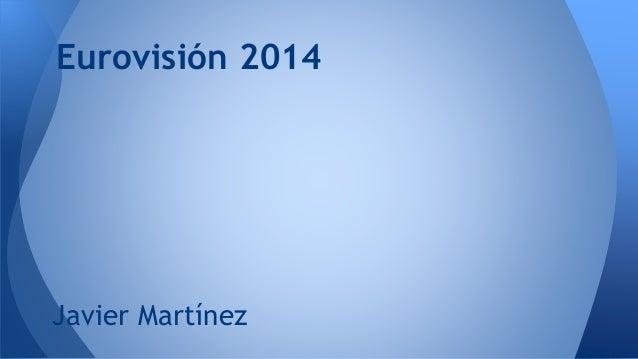 Javier Martínez Eurovisión 2014