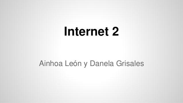 Internet 2 Ainhoa León y Danela Grisales