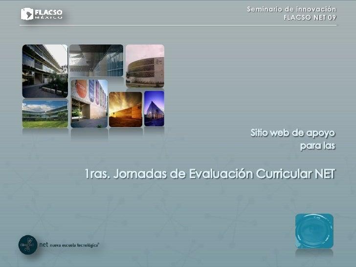 Sitio web de apoyo <br />para las<br />1ras. Jornadas de Evaluación Curricular NET<br />