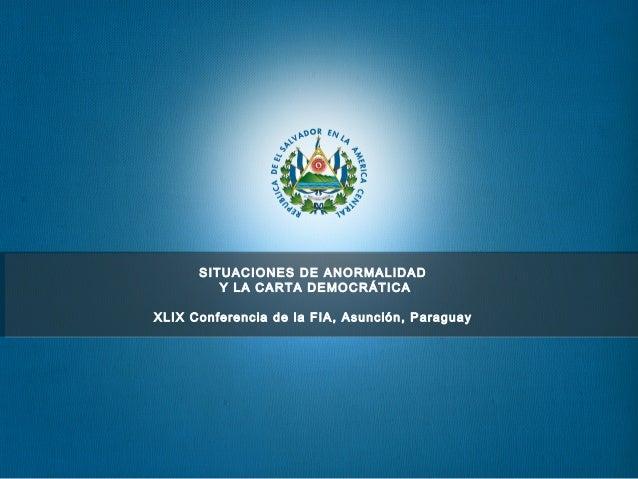 SITUACIONES DE ANORMALIDAD Y LA CARTA DEMOCRÁTICA XLIX Conferencia de la FIA, Asunción, Paraguay