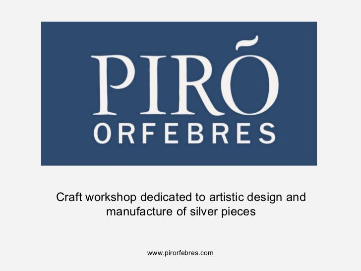 Craft workshop dedicated to artistic design and manufacture of silver pieces