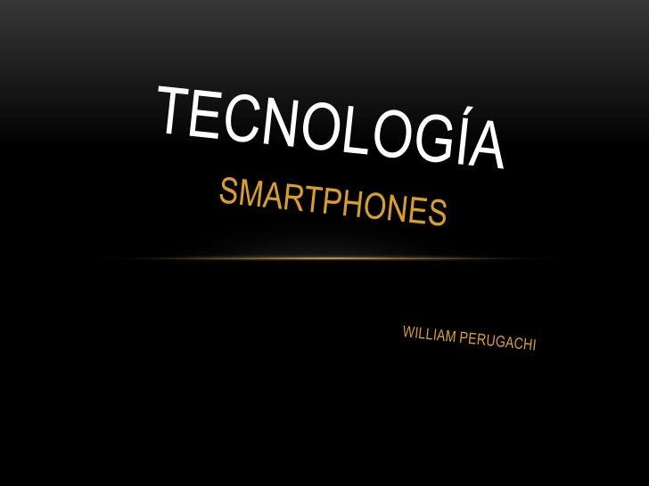 SMARTPHONE O TELÉFONO INTELIGENTE• Los teléfono inteligentes nacen por la necesidad de portabilidad de archivos  que antes...