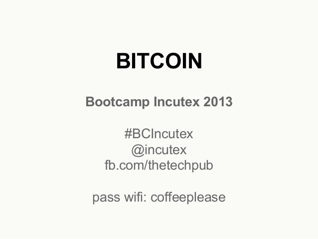 Presentación sobre Bitcoin - Bootcamp Incutex