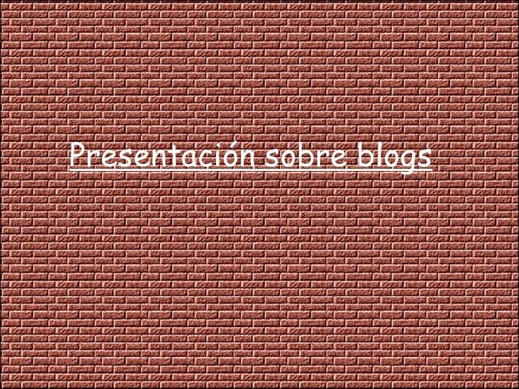 Presentación sobre blogs