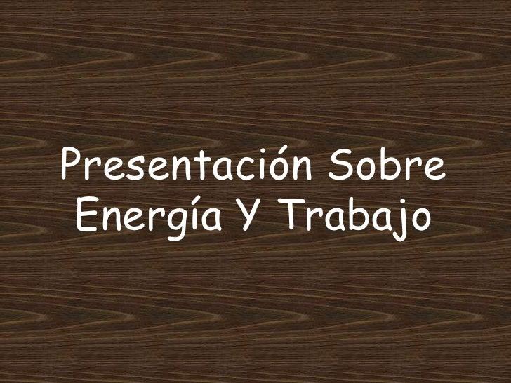 Presentación Sobre Energía Y Trabajo