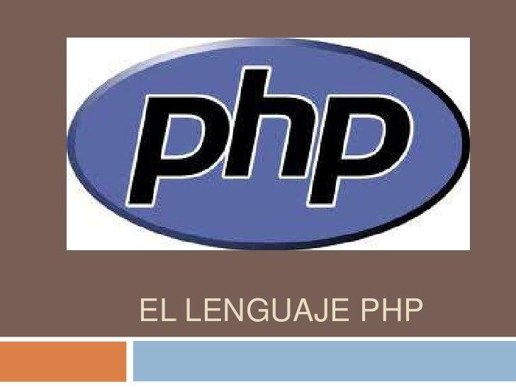 El LENGUAJE PHP<br />